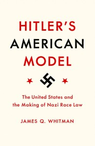 "The Cover of Whitma's book, ""Hitler's American Model"""